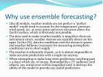 why use ensemble forecasting