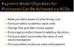 payment model objectives for purchasers can be achieved via acos