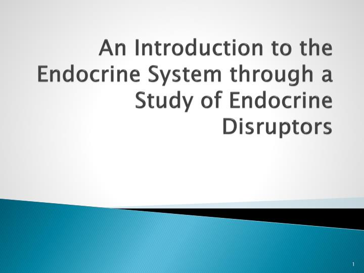an introduction to the endocrine system through a study of endocrine disruptors n.