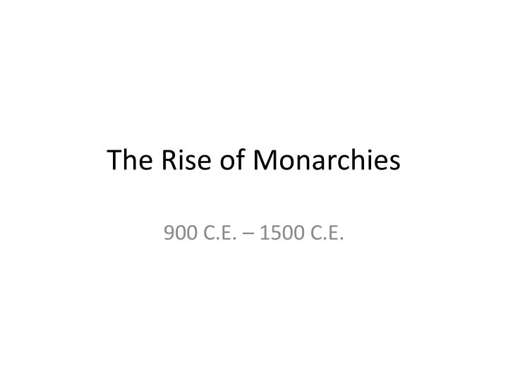 the rise of monarchies n.