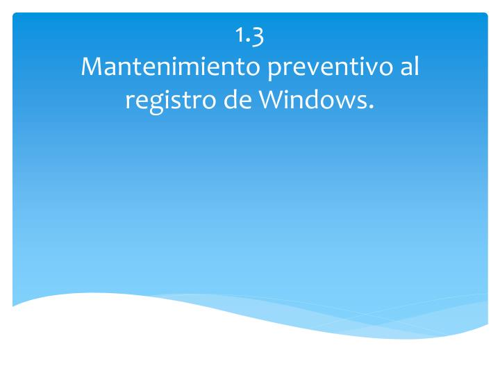 1 3 mantenimiento preventivo al registro de windows n.