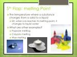 5 th flap melting point
