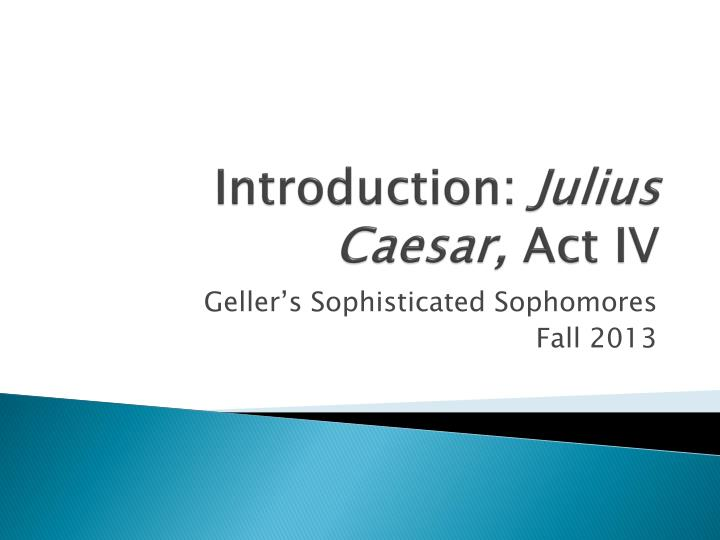 introduction julius caesar act iv n.