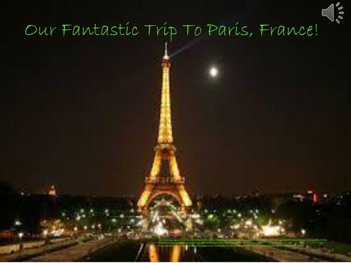 our fantastic trip to paris france n.