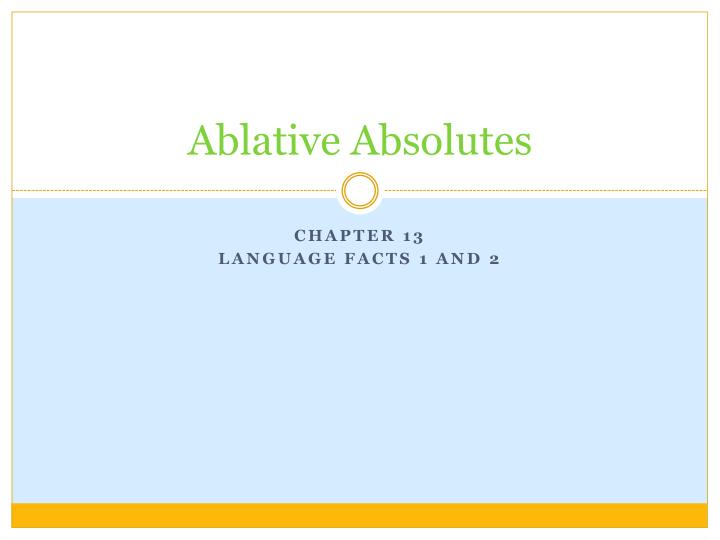 ablative absolutes n.