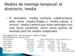 medios de montaje temporal el directorio media