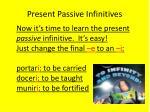present passive infinitives1