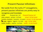 present passive infinitives4
