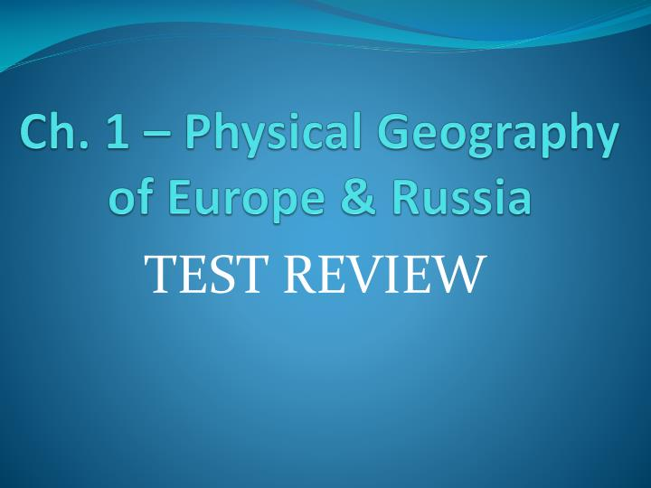 ch 1 physical geography of europe russia n.