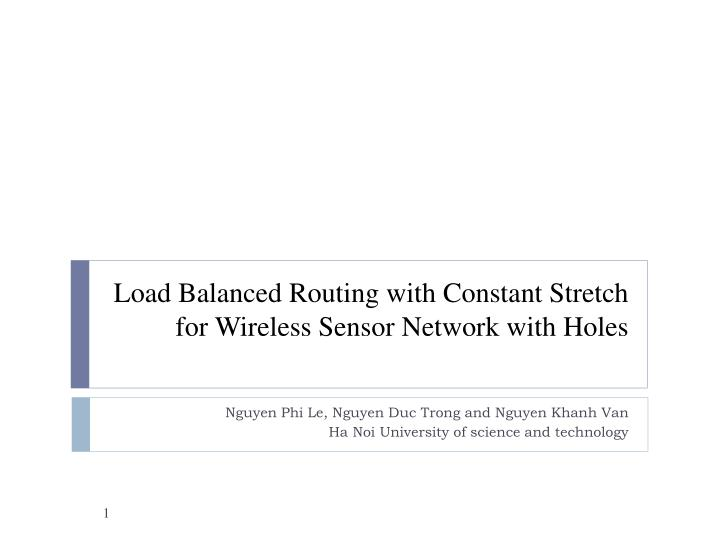 load balanced routing with constant stretch for wireless sensor network with holes n.