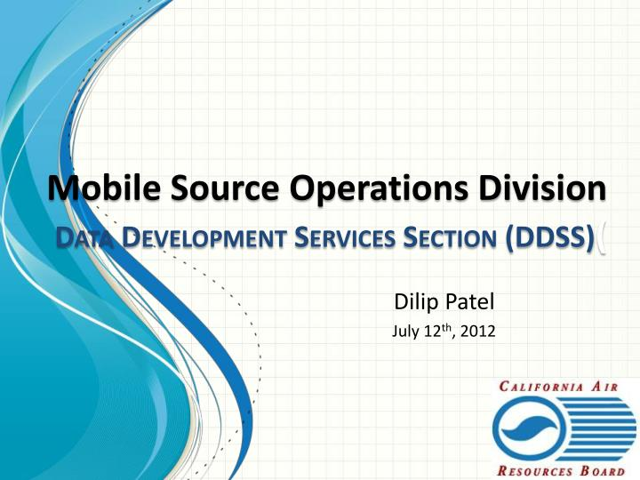 mobile source operations division data development services section ddss n.