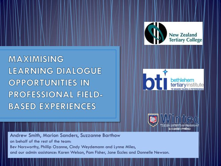 Maximising learning dialogue opportunities in professional field based experiences