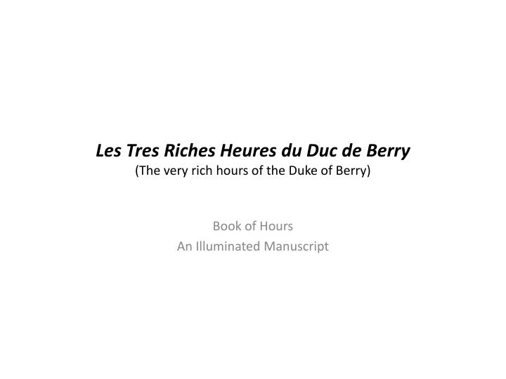 les tres riches heures du duc de berry the very rich hours of the duke of berry n.