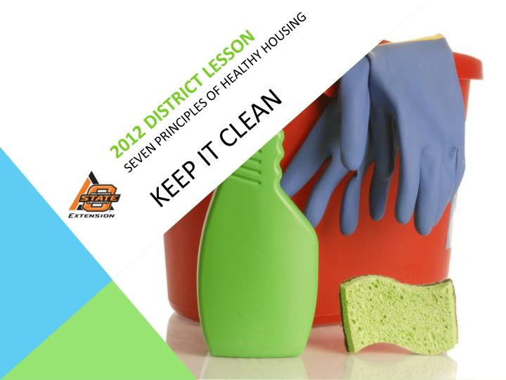 2012 district lesson seven principles of healthy housing keep it clean n.