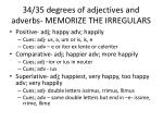 34 35 degrees of adjectives and adverbs memorize the irregulars