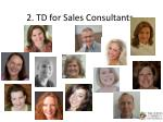 2 td for sales consultants