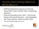teachers have feelings what can we do about it