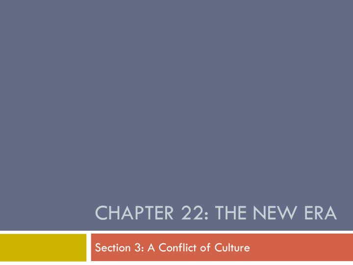 chapter 22 the new era n.