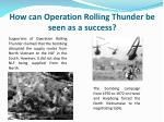 how can operation rolling thunder be seen as a success