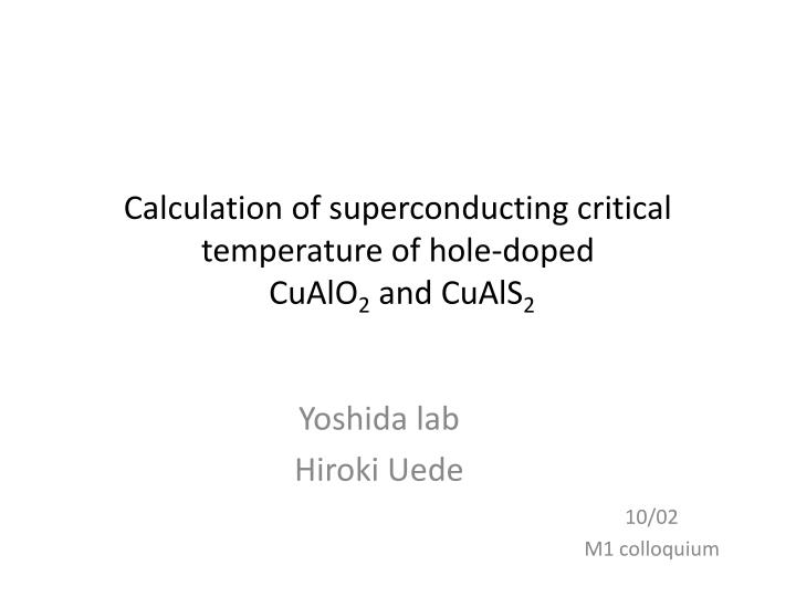 calculation of superconducting critical temperature of hole doped cualo 2 and cuals 2 n.