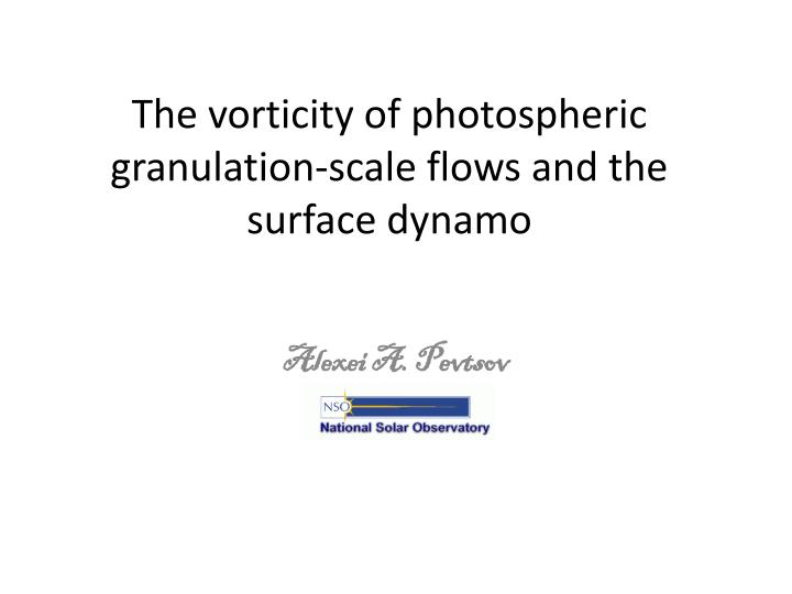 the vorticity of photospheric granulation scale flows and the surface dynamo n.