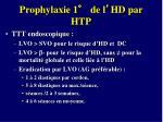 prophylaxie 1 de l hd par htp