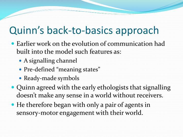 Quinn's back-to-basics approach