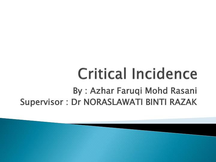critical incidence n.