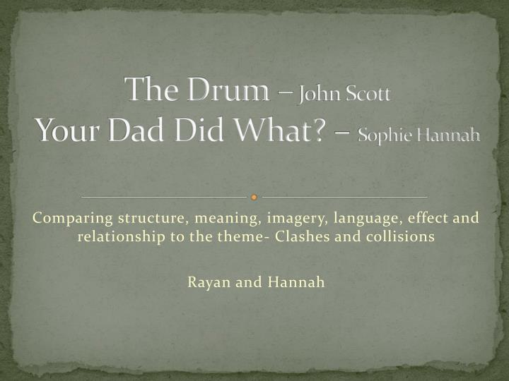 the drum john scott your dad did what sophie hannah n.