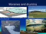 moraines and drumlins