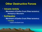 other destructive forces