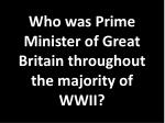 who was prime minister of great britain throughout the majority of wwii