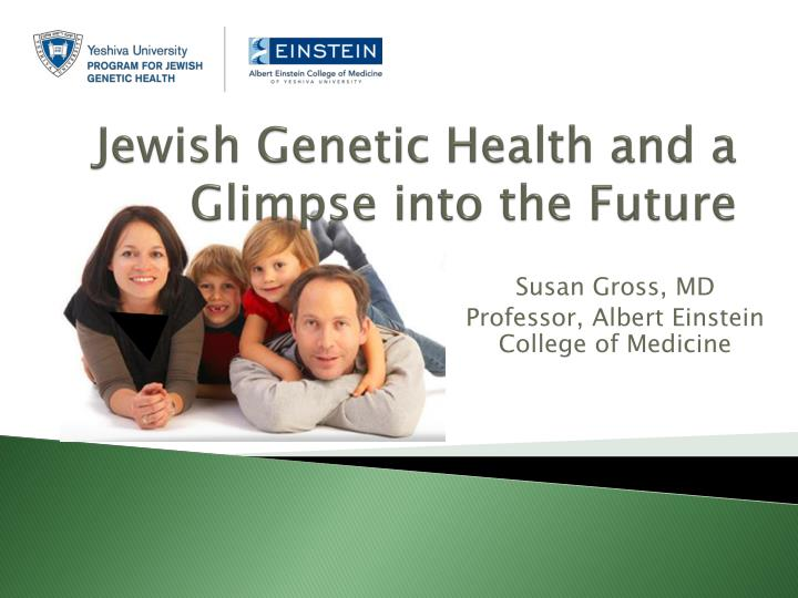 jewish genetic health and a glimpse into the future n.