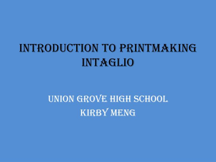 introduction to printmaking intaglio n.