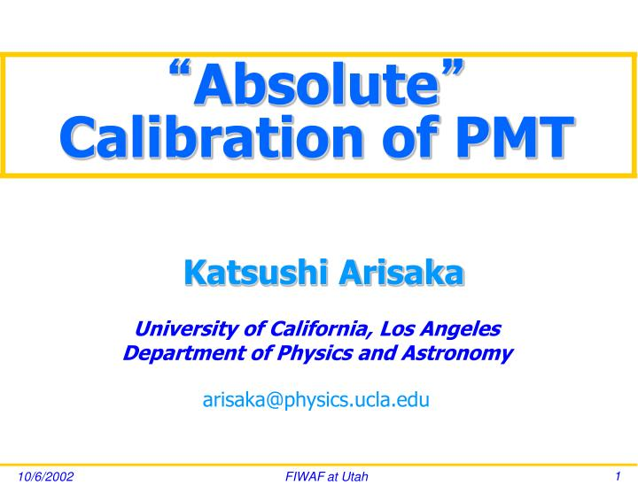 """PPT - """" Absolute """" Calibration of PMT PowerPoint"""