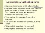 an example a call option on oil