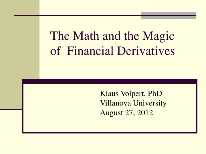 the math and the magic of financial derivatives n.
