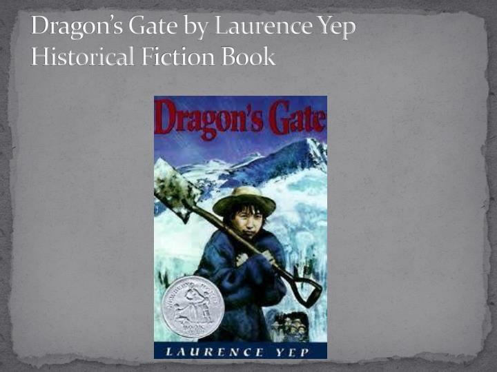 dragon s gate by laurence yep historical f iction b ook n.