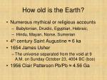 how old is the earth