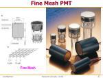 fine mesh pmt