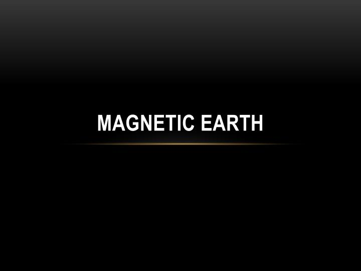 magnetic earth n.