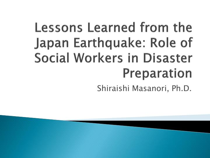 lessons learned from the japan earthquake role of social workers in disaster preparation n.