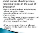 social worker should prepare following things in the case of emergency
