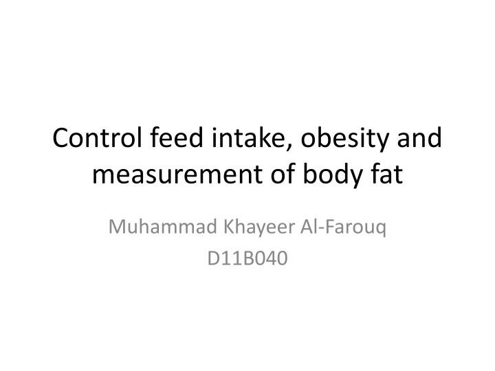 control feed intake obesity and measurement of body fat n.