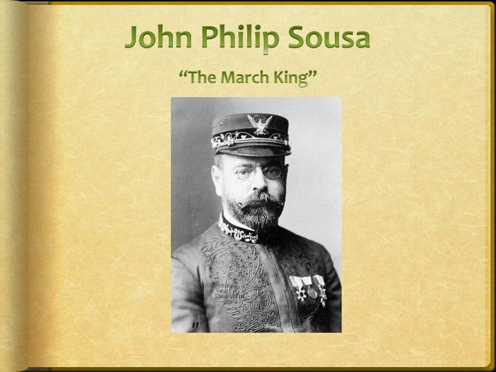 john philip sousa the march king n.