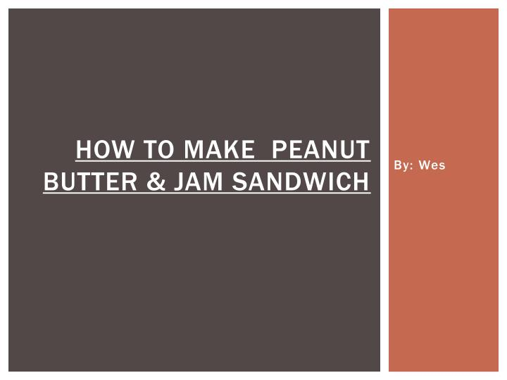 how to make peanut butter jam sandwich n.