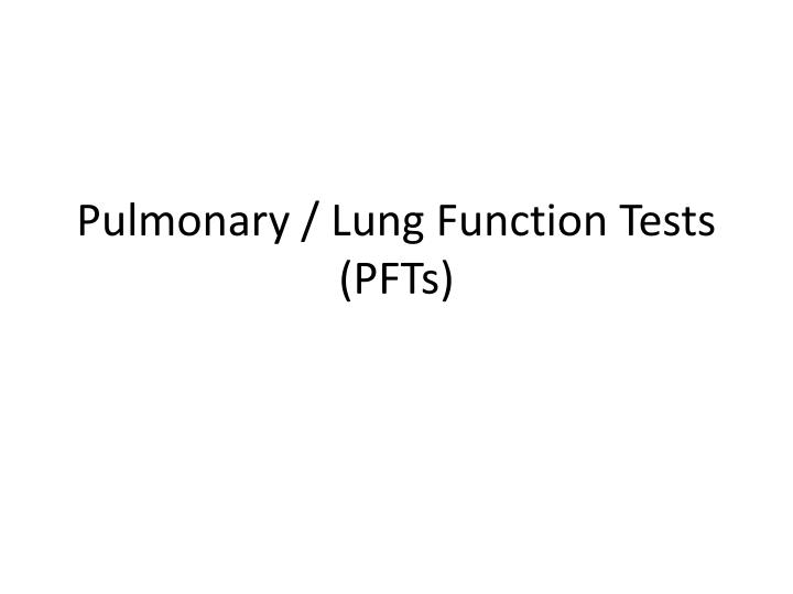 pulmonary lung function tests pfts n.