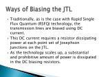 ways of biasing the jtl