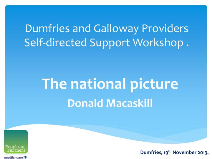 dumfries and galloway providers self directed support workshop n.