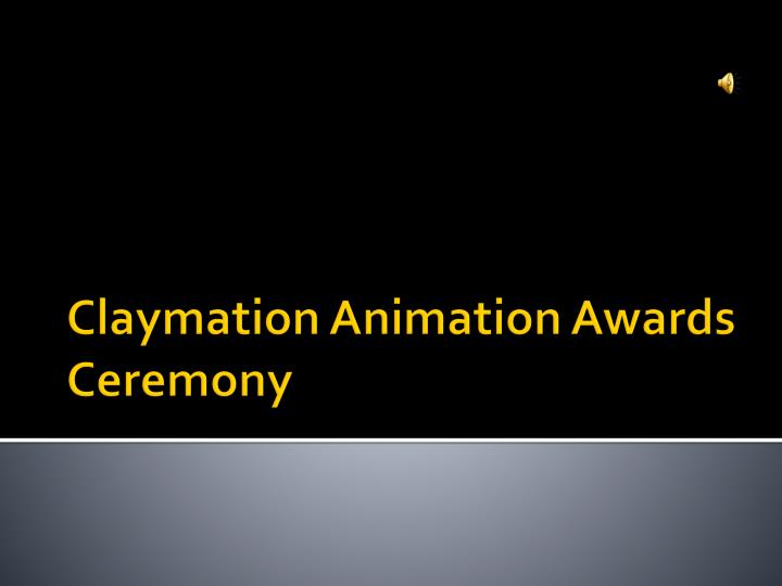 claymation animation awards ceremony n.